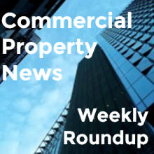 Commercial property news weekly roundup 3